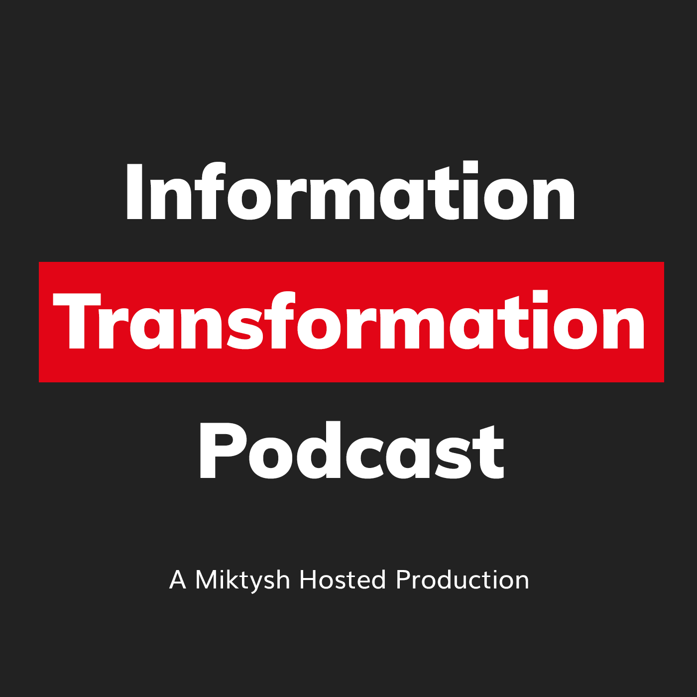 Information Transformation Podcast