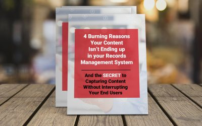4 Reasons Your Content Isn't Ending Up In Your eDRMS and Capturing Content Without Bothering End-Users