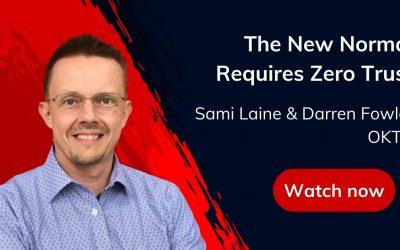 The New Normal Requires Zero Trust