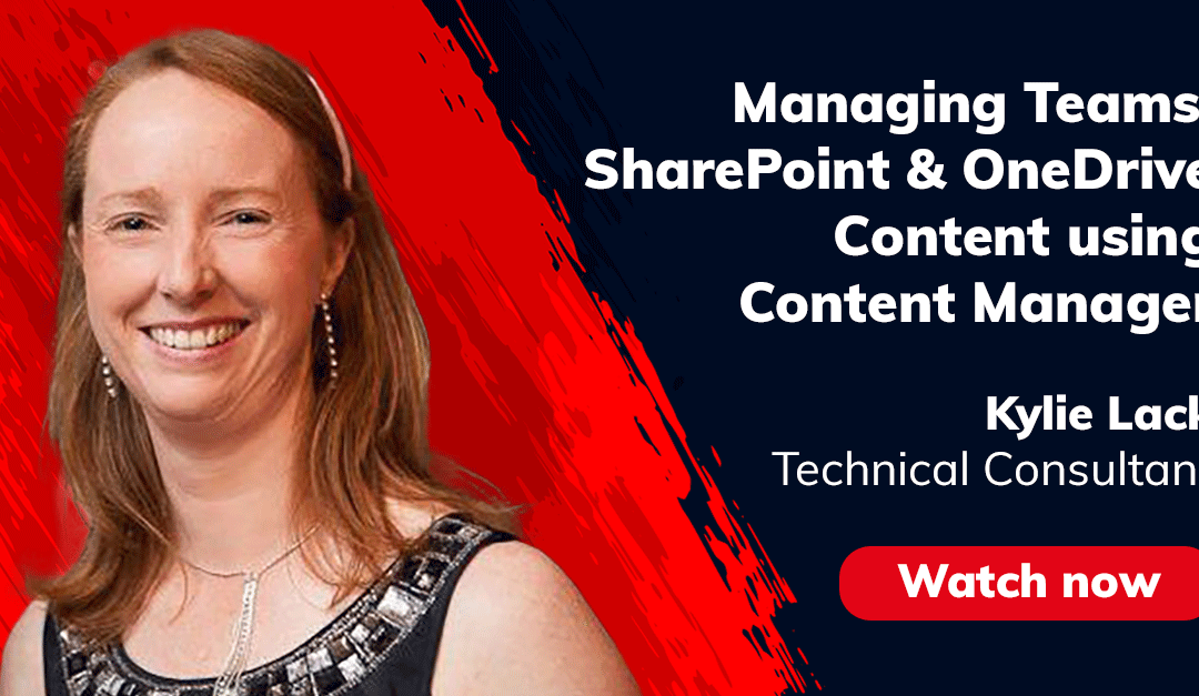 Managing Teams, SharePoint & OneDrive Content Using Content Manager
